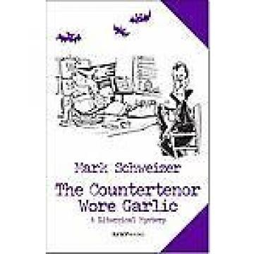 The Countertenor Wore Garlic, Mark Schweizer, 0984484620, Book, Very Good