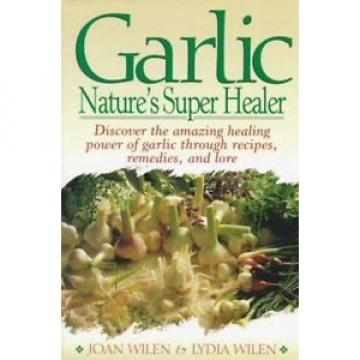Garlic: Nature's Super Healer