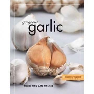 NEW Gorgeous Garlic by Gwin Grogan Grimes Paperback Book (English) Free Shipping
