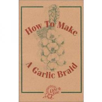 How To Make A Garlic Braid