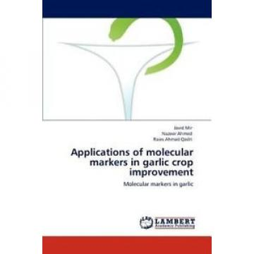NEW Applications of Molecular Markers in Garlic Crop Improvement by Javid Mir Pa